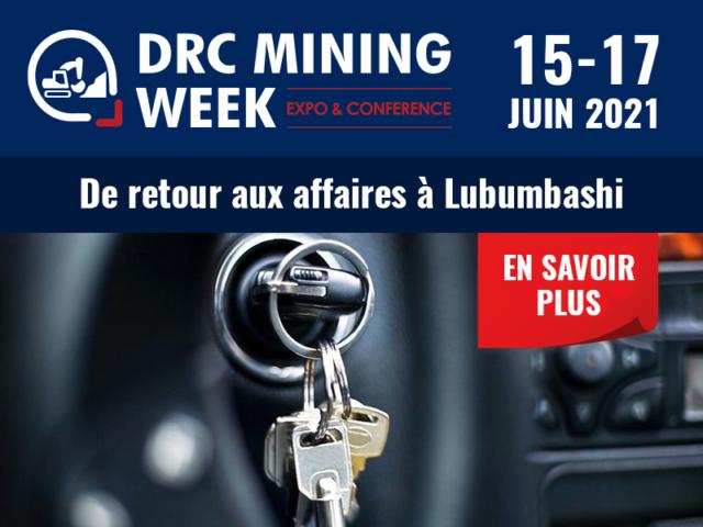 DRC Mining Week - Juin 2021 : Un retour en sûreté et en nombre